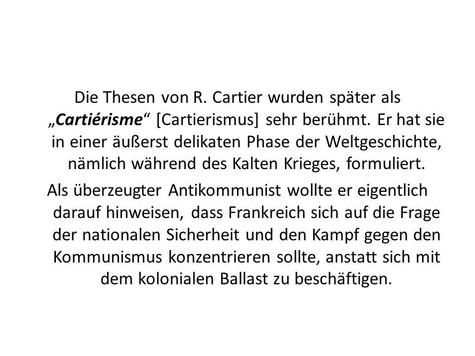 """Die Thesen von R. Cartier wurden später als """"Cartiérisme [Cartierismus] sehr berühmt."""